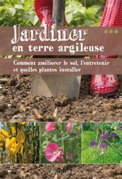 lire jardiner en terre argileuse de serge schall infos 75. Black Bedroom Furniture Sets. Home Design Ideas