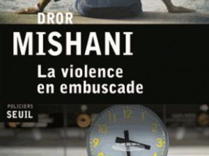 la-violence-en-embuscade-dror-mishani-16906342