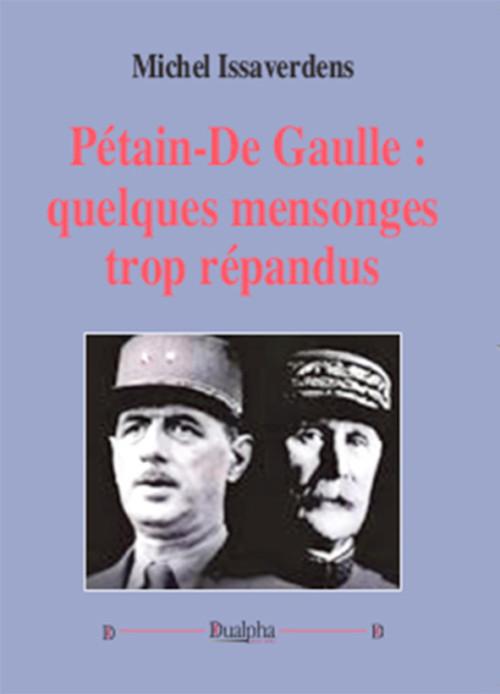 Petain-Gaulle-quelques-mensonges-quadri