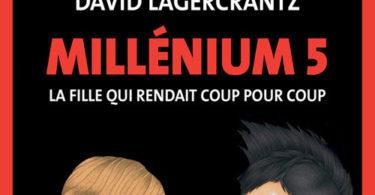 David-LAGERCRANTZ-Millenium-–-Tome-5-La-fille-qui-rendait-coup-pour-coup-