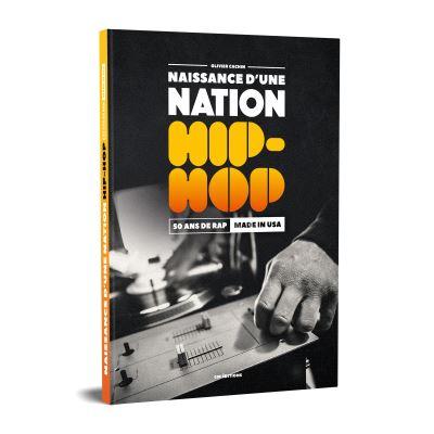 Naiance-d-une-nation-Hip-Hop-50-ans-de-Rap-Made-in-U-S-A