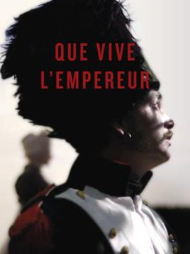 QUE VIVE L'EMPEREUR